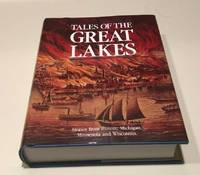 Tales of the Great Lakes Stories from Illinois, Michigan, Minnesota and Wisconsin
