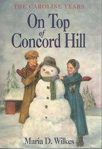 On Top of Concord Hill 1st Print Out of Print Hardback/Dust Jacket (Little House Caroline Years)...