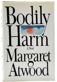 Bodily Harm: A Novel FIRST EDITION