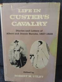 Life in Custer's Cavalry : diaries and letters of Albert and Jennie Barnitz, 1867-1868 /...