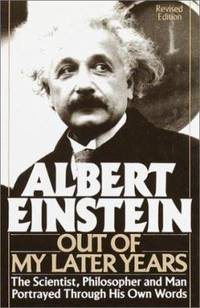Albert Einstein: Out of My Later Years : Out of My Later Years