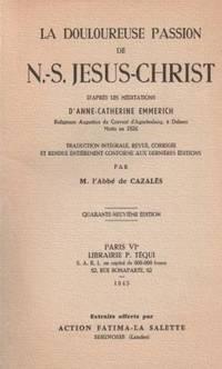 La Douloureuse Passion d'après les visions de Anne-Catherine EMMERICH