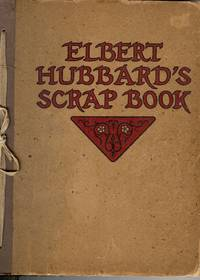 ELBERT HUBBARD'S SCRAP BOOK