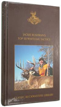 Jackie Bushman's Top 50 Whitetail Tactics: Hunting Techniques That Really Work (Classic...