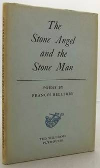 THE STONE ANGEL AND THE STONE MAN. Poems. by  Frances Bellerby - First Edition - from Francis Edwards Bookshop and Biblio.com