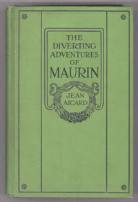 THE DIVERTING ADVENTURES OF MAURIN. A Translation from the French ... by Alfred Allinson ..
