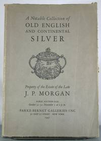 A Notable Collection of Old English and Continental Silver. Property of the Estate of the Late...