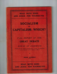Socialism or Capitalism: Which? Full Report of the Great Debate in the House of Commons