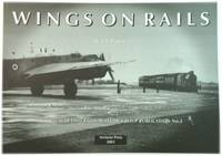Wings on Air: Industrial Railways in the Logistic Support of Britain's Air Defence Forces,...