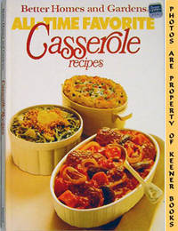 Better Homes And Gardens All-Time Favorite Casserole Recipes by  Nancy (Editor)  Doris (Editor) / Morton - Hardcover - Large Format Edition: Second Printing - 1983 - from KEENER BOOKS (Member IOBA) (SKU: 002873)