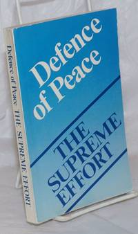 image of Defence of Peace: The Supreme Effort.  Peace Lovin Forces: Experience, Achievements and Problems of Cooperation
