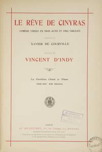 Le Rêve de Cinyras Comédie Lyrique en Trois Actes et Cinq Tableaux Paroles de Xavier de...