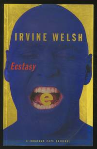 Ecstasy: Three Tales of Chemical Romance by  Irvine WELSH - Paperback - First Edition - 1996 - from Between the Covers- Rare Books, Inc. ABAA (SKU: 366325)