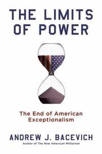 The Limits of Power : The End of American Exceptionalism