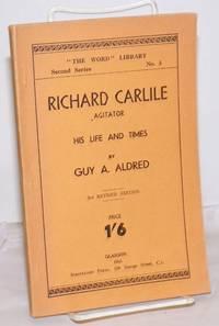 image of Richard Carlile, Agitator: His life and times.  Third revised edition