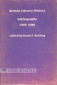 BRITISH LIBRARY HISTORY: BIBLIOGRAPHY 1985-1988