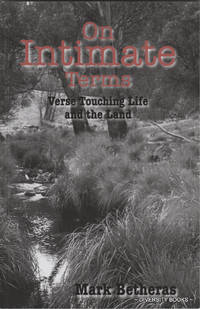 ON INTIMATE TERMS : Verse Touching Life and the Land  (Signed Copy) by  Mark Betheras - Paperback - Signed First Edition - 2007 - from Diversity Books and Biblio.com