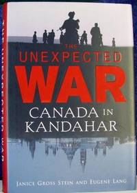 The Unexpected War : Canada in Kandahar