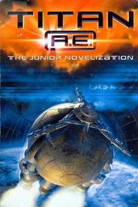 Titan A.E. - The Junior Novelization