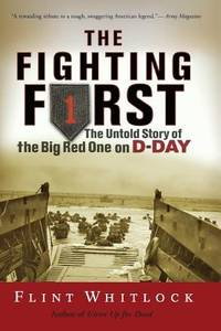 image of The Fighting First : The Untold Story of the Big Red One on D-Day