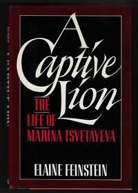 Captive Lion: The Life of Marina Tsvetayeva