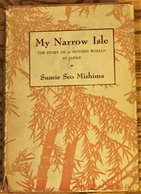 image of My Narrow Isle, the Story of a Modern Woman in Japan
