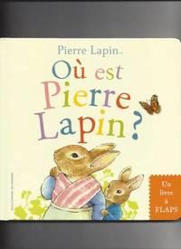 Où est Pierre Lapin?: Un livre à flaps