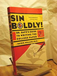 Sin Boldly!: Dr. Dave's Guide to Writing the College Paper