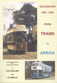 From Trams to Arriva in Colchester 1904 - 2004
