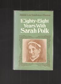 image of Eighty-Eight Years with Sarah Polk