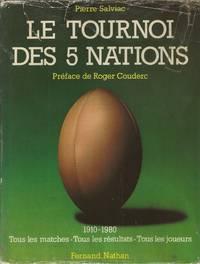 Le Tournoi des 5 nations, 1910-1980  Tous les joueurs, tous les matches,  tous les resultats