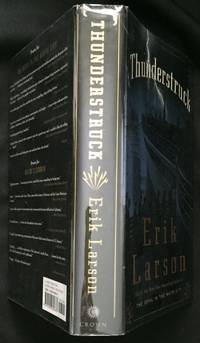 THUNDERSTRUCK by  Erik Larson - Signed First Edition - 2006 - from Borg Antiquarian and Biblio.com