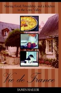 Vie de France : Sharing Food, Friendship, and a Kitchen in the Loire Valley