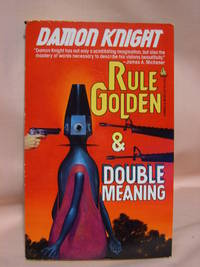 RULE GOLDEN & DOUBLE MEANING