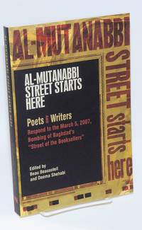 Al-Mutanabbi street starts here: Poets and writers respond to the March 5th, 2007, bombing of Baghdad's Street of the Booksellers