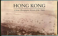 Hong Kong: A Rare Photographic Record of the 1860s
