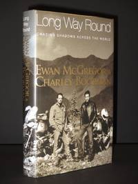Long Way Round: Chasing Shadows Across the World [SIGNED]