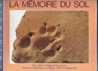 La mémoire du sol / guide et album de voyage dans le passe du val de seille