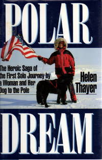 image of POLAR DREAM: The Heroic Saga of the First Solo Journey by a Woman and Her Dog to the Pole.