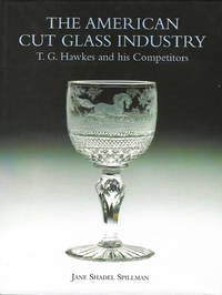 The American Cut Glass Industry T.G. Hawkes and his Competitors