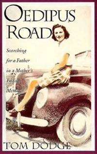 image of Oedipus Road: Searching for a Father in a Mother's Fading Memory