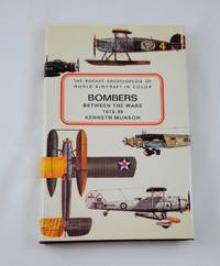 The Pocket Encyclopedia Of World Aircraft In Color: Bombers: Between the Wars 1919-39: Including...