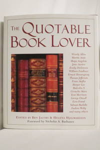 THE QUOTABLE BOOK LOVER (DJ protected by a brand new, clear, acid-free  mylar cover)
