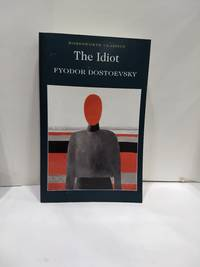 The Idiot (Wordsworth Classics) by Fyodor Dostoevsky - Paperback - 1998 - from Fleur Fine Books (SKU: 9781853261756-01)