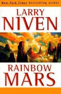 Rainbow Mars by Larry Niven - 1999
