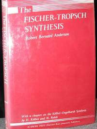 The Fischer-Tropsch Synthesis by Anderson Robert B - First Edition - 1984 - from Montanita Publishing  (SKU: 40)