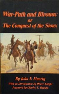 War Path and Bivouac: Or, the Conquest of the Sioux (Western Frontier Library)