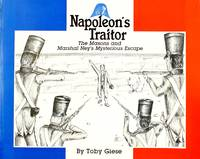 image of Napoleon's Traitor: The Masons and Marshal Ney's Mysterious Escape