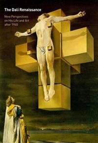 The Dali Renaissance: New Perspectives on His Life and Art after 1940