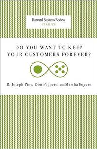 Do You Want to Keep Your Customers Forever? (Harvard Business Review Classics) by  Martha Rogers - Paperback - from World of Books Ltd (SKU: GOR008312921)